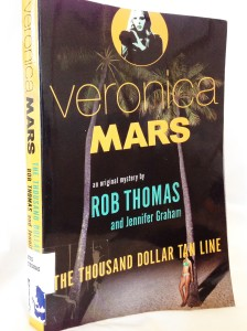 Veronica Mars and the Thousand Dollar Tan Line by Rob Thomas and Jennifer Graham